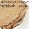 Easy Homemade Whole Wheat Tortillas