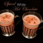 Creamy Spiced White Hot Chocolate Recipe