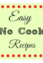 Easy No Cook Recipes for Summer