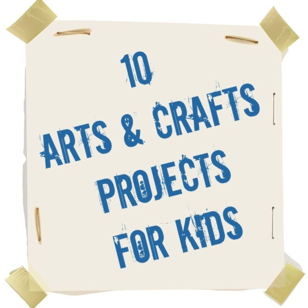 10 Fun And Easy Arts Crafts Projects For Kids