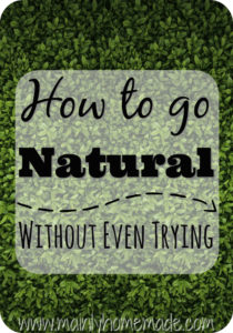 How to Go Natural Without Even Trying